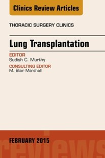 (ebook) Lung Transplantation, An Issue of Thoracic Surgery Clinics, E-Book - Reference Medicine