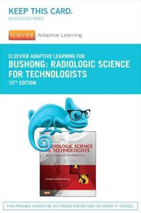 Radiologic Science for Technologists by Stewart C. Bushong (9780323355681) - HardCover - Reference Medicine