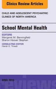 (ebook) School Mental Health, An Issue of Child and Adolescent Psychiatric Clinics of North America, E-Book - Reference Medicine
