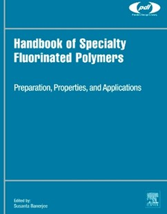 (ebook) Handbook of Specialty Fluorinated Polymers - Science & Technology Engineering