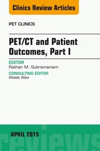 (ebook) PET/CT and Patient Outcomes, Part I, An Issue of PET Clinics, E-Book - Reference Medicine