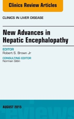 (ebook) New Advances in Hepatic Encephalopathy, An Issue of Clinics in Liver Disease