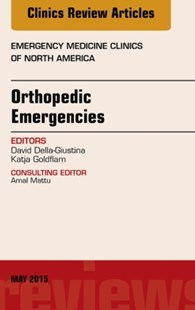 (ebook) Orthopedic Emergencies, An Issue of Emergency Medicine Clinics of North America, E-Book - Reference Medicine