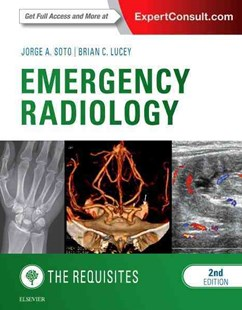 Emergency Radiology: The Requisites by Jorge A. Soto, Brian C. LuceyM.D. (9780323376402) - HardCover - Reference Medicine