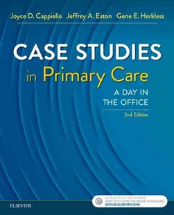 Case Studies in Primary Care by Joyce D. Cappiello, Jeffrey A. Eaton, Gene Elizabeth Harkless (9780323378123) - PaperBack - Reference Medicine
