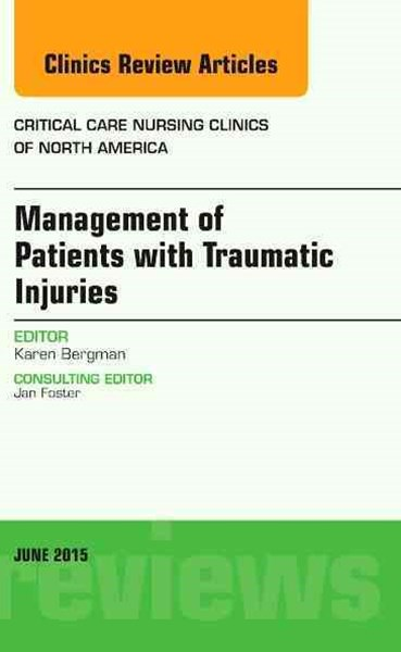 Management of Patients with Traumatic Injuries, an Issue of Critical Nursing Clinics