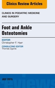 (ebook) Foot and Ankle Osteotomies, An Issue of Clinics in Podiatric Medicine and Surgery, E-Book - Reference Medicine