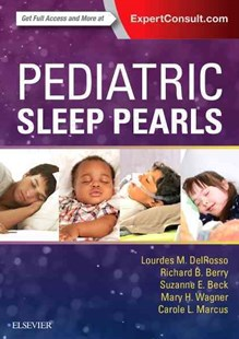 Pediatric Sleep Pearls by Lourdes M. Del Rosso, Carole L. Marcus, Richard B. Berry, Suzanne E. BeckMD, Mary H. Wagner (9780323392778) - PaperBack - Health & Wellbeing General Health