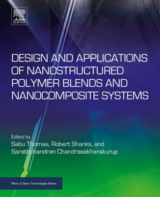 (ebook) Design and Applications of Nanostructured Polymer Blends and Nanocomposite Systems