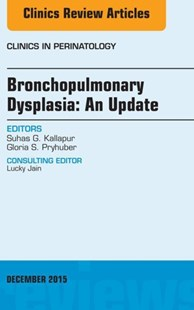 (ebook) Bronchopulmonary Dysplasia: An Update, An Issue of Clinics in Perinatology, E-Book - Reference Medicine