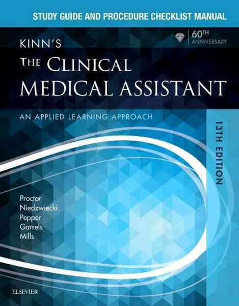 Study Guide and Procedure Checklist Manual for Kinn's the Clinical Medical Assistant