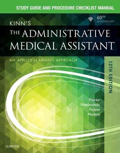 Study Guide for Kinn's the Administrative Medical Assistant by Deborah B. ProctorEdD RN CMA, Brigitte Niedzwiecki, Julie Pepper, Payel MaderoRHIT MBA (9780323396752) - PaperBack - Reference Medicine