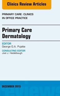 (ebook) Primary Care Dermatology, An Issue of Primary Care: Clinics in Office Practice, E-Book - Reference Medicine