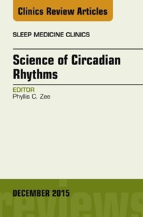 (ebook) Science of Circadian Rhythms, An Issue of Sleep Medicine Clinics, E-Book - Reference Medicine