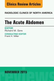 (ebook) The Acute Abdomen, An Issue of Radiologic Clinics of North America 53-6, E-Book - Reference Medicine