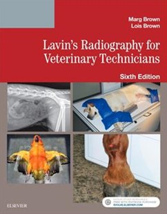Lavin's Radiography for Veterinary Technicians by Marg Brown, Lois C. Brown (9780323413671) - PaperBack - Reference Medicine