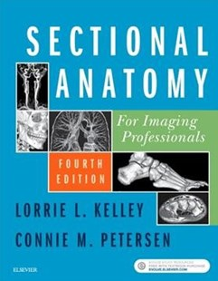 Sectional Anatomy for Imaging Professionals by Lorrie L. Kelley, Connie M. Petersen (9780323414876) - PaperBack - Reference Medicine