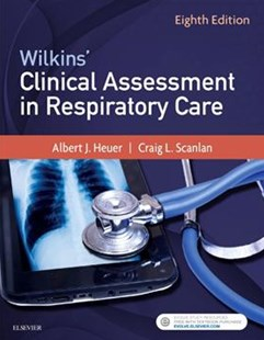 Wilkins' Clinical Assessment in Respiratory Care by Al HeuerPhD MBA RRT RPFT, Craig L. Scanlan (9780323416351) - PaperBack - Reference Medicine