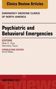 (ebook) Psychiatric and Behavioral Emergencies, An Issue of Emergency Medicine Clinics of North America, E-Book - Reference Medicine