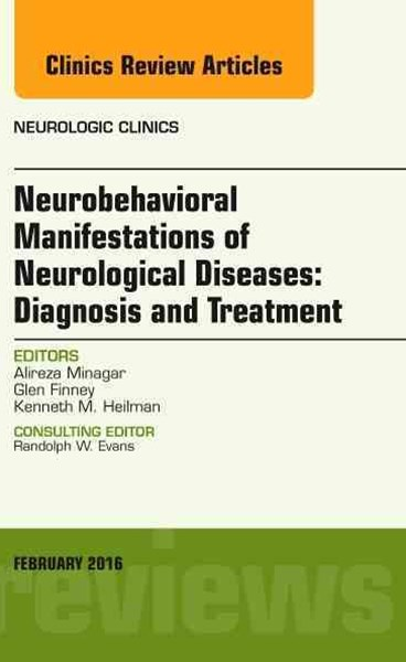 Neurobehavioral Manifestations of Neurological Diseases: Diagnosis and Treatment, an Issue of Neuro