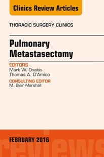 (ebook) Pulmonary Metastasectomy, An Issue of Thoracic Surgery Clinics of North America, E-Book - Reference Medicine