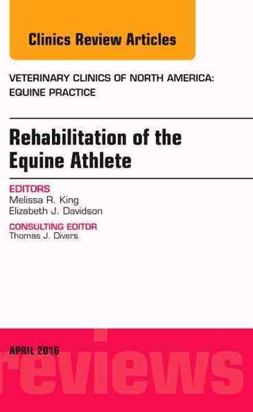Rehabilitation of the Equine Athlete, an Issue of Veterinary Clinics of North America: Equine Practice