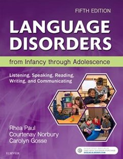 Language Disorders from Infancy Through Adolescence by Rhea Paul, Courtenay Norbury, Carolyn Gosse (9780323442343) - HardCover - Reference Medicine