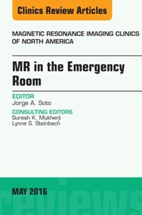 (ebook) MR in the Emergency Room, An issue of Magnetic Resonance Imaging Clinics of North America, E-Book - Reference Medicine