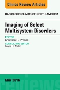 (ebook) Imaging of Select Multisystem Disorders, An issue of Radiologic Clinics of North America, E-Book - Reference Medicine