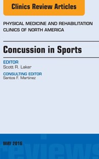 (ebook) Concussion in Sports, An Issue of Physical Medicine and Rehabilitation Clinics of North America, E-Book - Reference Medicine