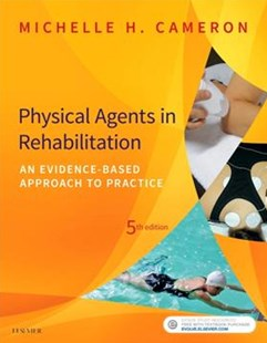 Physical Agents in Rehabilitation by Michelle H. Cameron (9780323445672) - PaperBack - Reference Medicine