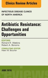 (ebook) Antibiotic Resistance: Challenges and Opportunities, An Issue of Infectious Disease Clinics of North America, E-Book - Reference Medicine