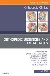 (ebook) Orthopedic Urgencies and Emergencies, An Issue of Orthopedic Clinics, E-Book - Reference Medicine