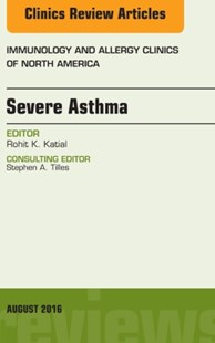 (ebook) Severe Asthma, An Issue of Immunology and Allergy Clinics of North America, E-Book - Reference Medicine