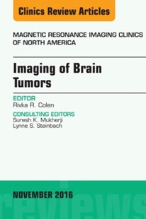 (ebook) Imaging of Brain Tumors, An Issue of Magnetic Resonance Imaging Clinics of North America, E-Book - Reference Medicine