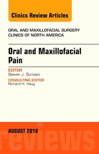 (ebook) Oral and Maxillofacial Pain, An Issue of Oral and Maxillofacial Surgery Clinics of North America, E-Book - Reference Medicine