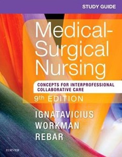 Study Guide for Medical-Surgical Nursing by Donna D. Ignatavicius, M. Linda WorkmanPhD RN FAAN, Linda A. LaCharity, Candice K. Kumagai (9780323461627) - PaperBack - Reference Medicine