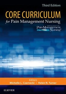 Core Curriculum for Pain Management Nursing by Michelle L. Czarnecki, Helen N. Turner (9780323461986) - PaperBack - Reference Medicine
