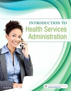 Introduction to Health Services Administration by Nguyen, Jaime, M.D. (9780323462235) - PaperBack - Reference Medicine