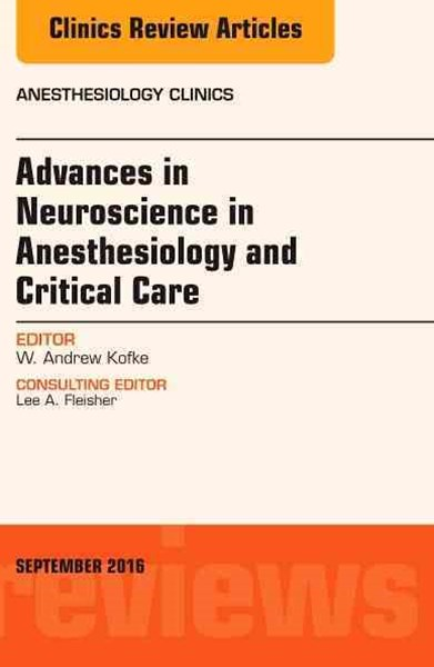 Advances in Neuroscience in Anesthesia and Critical Care, An Issue of Anesthesiology Clinics, E-Book