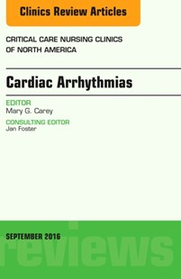 (ebook) Cardiac Arrhythmias, An Issue of Critical Care Nursing Clinics of North America, E-Book - Reference Medicine