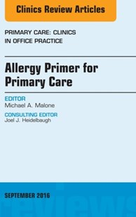 (ebook) Allergy Primer for Primary Care, An Issue of Primary Care: Clinics in Office Practice, E-Book - Reference Medicine