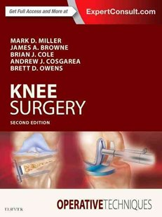 Operative Techniques: Knee Surgery by Brian J. Cole, Andrew Cosgarea, Brett D. Owens, James A. Browne, James A. Browne (9780323462921) - HardCover - Reference Medicine