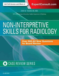 Non-Interpretive Skills for Radiology by David M. Yousem, The 2015-2016 Trainees (9780323473521) - PaperBack - Reference Medicine