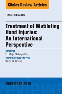 (ebook) Treatment of Mutilating Hand Injuries: An International Perspective, An Issue of Hand Clinics, E-Book - Reference Medicine