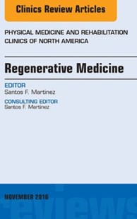 (ebook) Regenerative Medicine, An Issue of Physical Medicine and Rehabilitation Clinics of North America, E-Book - Reference Medicine