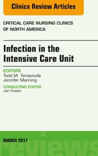 (ebook) Infection in the Intensive Care Unit, An Issue of Critical Care Nursing Clinics of North America, E-Book - Reference Medicine