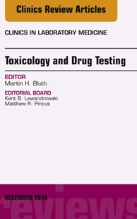 (ebook) Toxicology and Drug Testing, An Issue of Clinics in Laboratory Medicine, E-Book - Reference Medicine