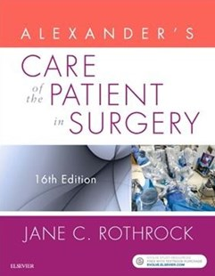 Alexander's Care of the Patient in Surgery by Jane C. Rothrock, Donna R. McEwen (9780323479141) - PaperBack - Reference Medicine