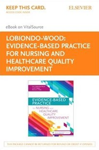 Evidence-based Practice for Nursing and Healthcare Quality Improvement - Elsevier Ebook on Vitalsource Retail Access Card by Geri Lobiondo-Wood, Judith Haber, Marita G. Titler (9780323480031) - HardCover - Reference Medicine